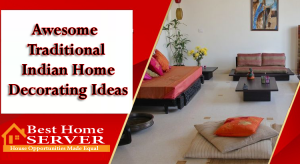 Awesome Traditional Indian Home Decorating Ideas
