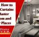 Tips on How to Choose Curtains for Master Bedroom and Other Places